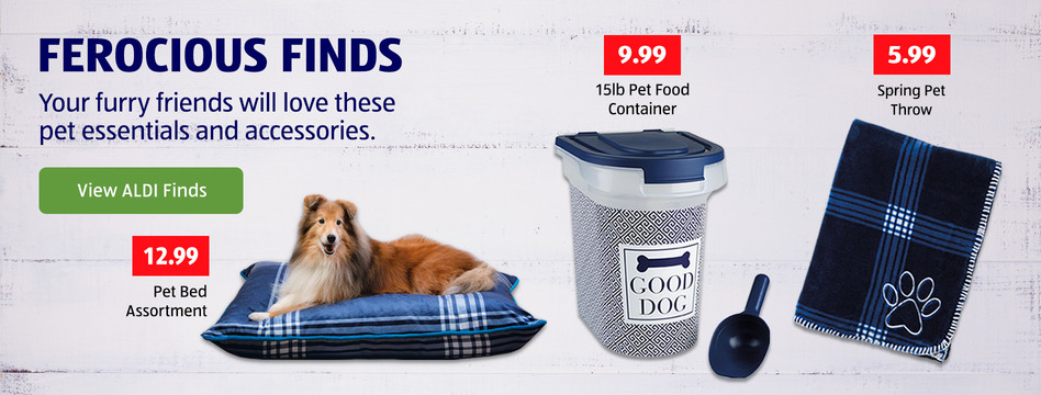 Pet Essentials and Accessories your Furry Friends will Love. View ALDI Finds.