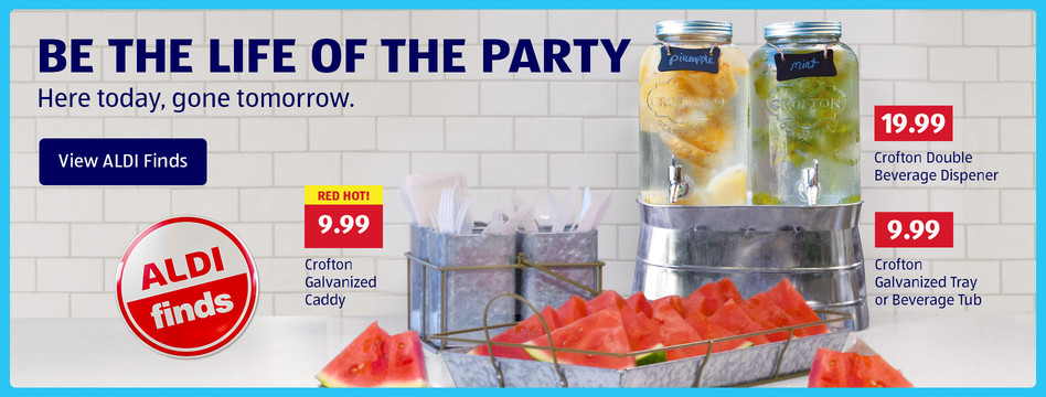 Be the life of the party. View ALDI Finds.