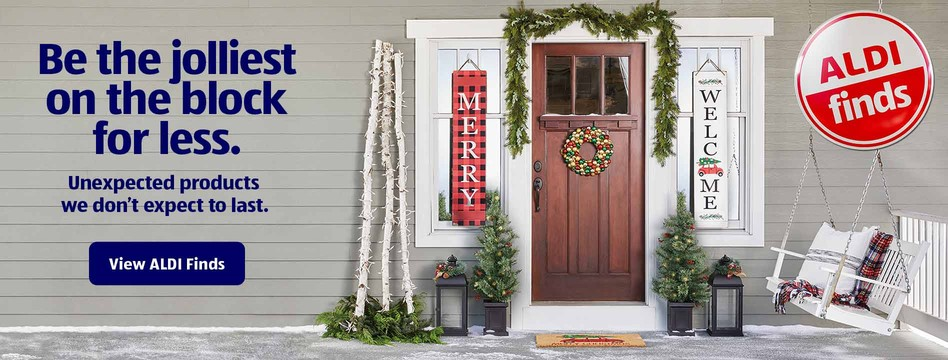 Be the jolliest on the block for less. Unexpected products we don't expect to last. View ALDI Finds.