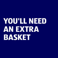 You'll Need An Extra Basket