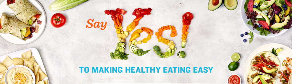 Say Yes! To Making Healthy Eating Easy