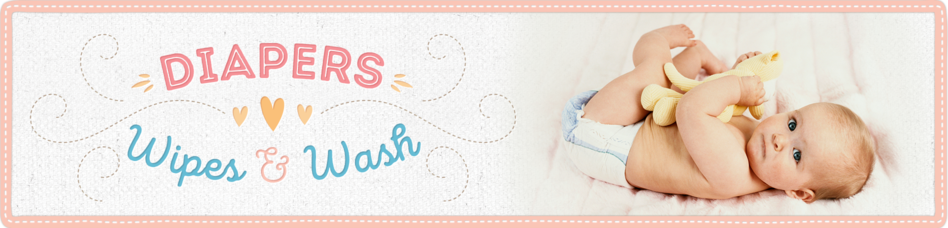 Diapers, Wipes & Wash