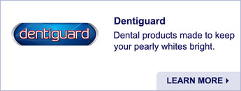 Dentiguard Dental Products. Learn More.