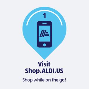 Visit shop.aldi.us. Shop while on the go!