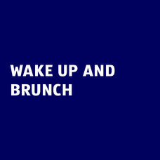 Wake up and brunch