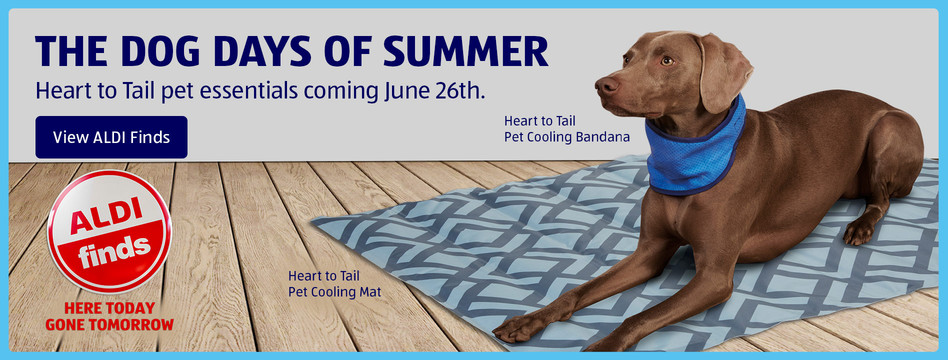 Heart to Tail pet essentials coming June 26th. View ALDI Finds.