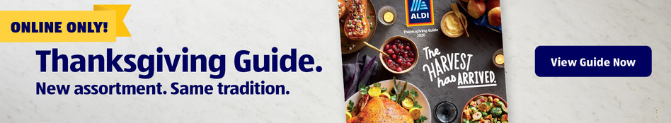 Online Only! Thanksgiving Guide. New assortment. Same tradition. View Guide Now.