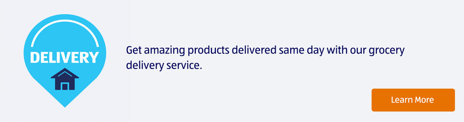 Delivery. Get amazing products delivered same day with our grocery delivery service. Learn More