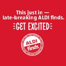 This just in — late-breaking ALDI finds. GET EXCITED.