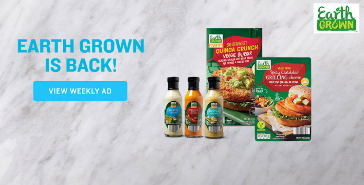 Earth Grown is Back! View Weekly Ad.
