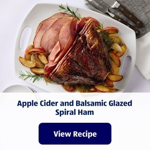 Apple Cider and Balsamic Glazed Spiral Ham. View Recipe.
