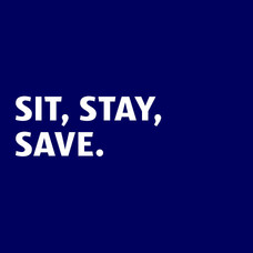 Sit, stay, save.