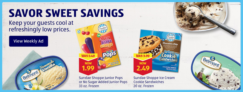 Sweet Savings. Keep your guests cool at refreshingly low prices. View Weekly Ad.