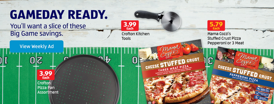 You'll want a slice of these Big Game savings. View Weekly Ad.