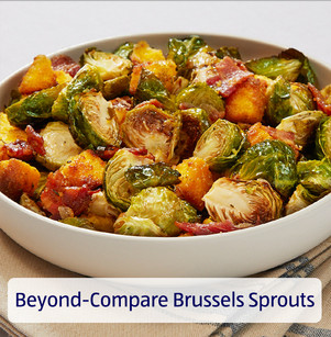 Beyond-Compare Brussels Sprouts. View Recipe.