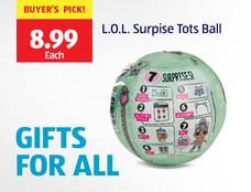 Buyer's Pick: L.O.L. Surprise Tots Ball. $8.99 Each. View Details.