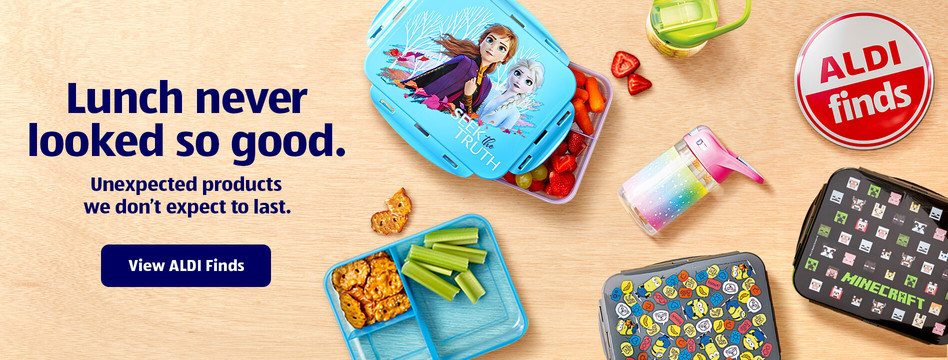 Lunch never looked so good. Unexpected products we don't expect to last. View ALDI Finds.