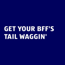 Get your BFF's tail waggin'