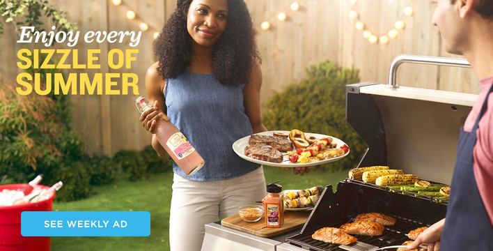Enjoy every SIZZLE OF SUMMER. Browse Weekly Ad.