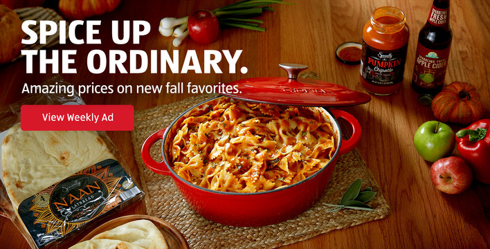 Spice up the Ordinary. Amazing prices on new fall favorites. View Weekly Ad.