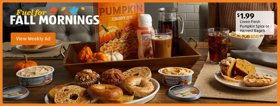 Fuel for fall mornings. L'oven Fresh Pumpkin Spice or Harvest Bagels. $1.99 each. View weekly ad.