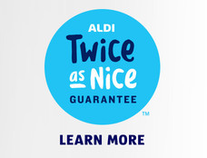 ALDI Twice as Nice Guarantee. Learn more.