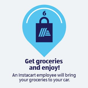 Get groceries and enjoy! An Instacart employee will bring your groceries to your car.