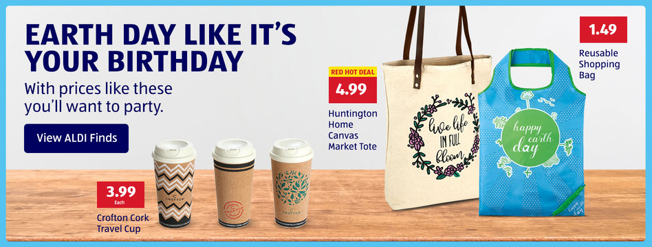 Earth Day like it's your birthday. With prices like these you'll want to party. View ALDI Finds.
