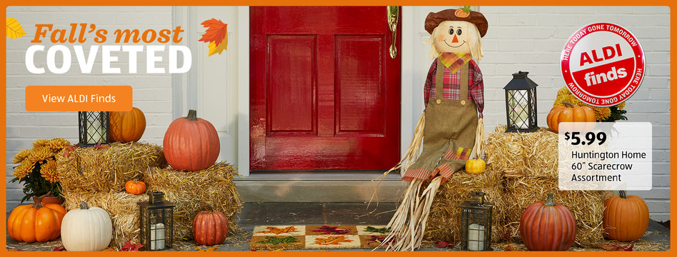 """Fall's most coveted. Huntington Home 60"""" Scarecrow Assortment: $5.99. View ALDI Finds."""