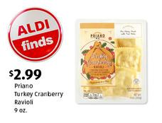 ALDI Find: Priano Turkey Cranberry Ravioli. $2.99. View details.