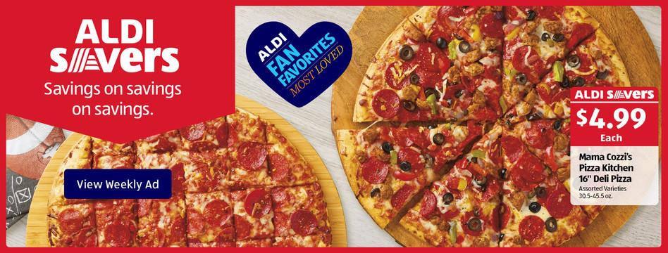 """ALDI Savers: Mama Cozzi's Pizza Kitchen 16"""" Deli Pizza. $4.99 each. View weekly ad."""