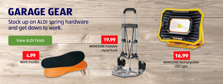 Garage gear. Stock up on ALDI spring hardware. View ALDI Finds.