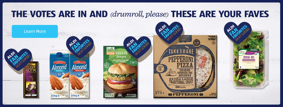 The votes are in and these are your ALDI Fan Favorites. Learn more.