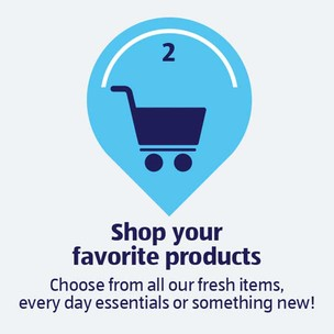 Shop your favorite products. Choose from all our fresh items, everyday essentials, or something new!