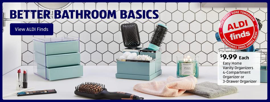 Better bathroom basics. View ALDI Finds.