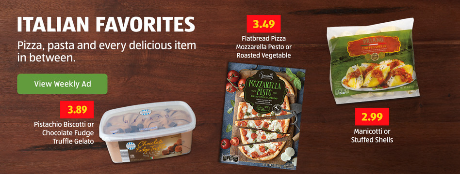 Italian Favorites Now In Store. View Weekly Ad.