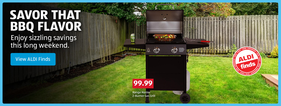 Savor that BBQ flavor. Enjoy sizzling savings this long weekend. View ALDI Finds.