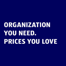 Organization You Need. Prices You Love