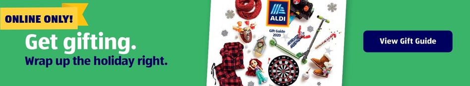 Online Only! Get gifting. Wrap up the holiday right. View Gift Guide.