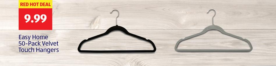 Red Hot Deal. 9.99 Per Pack. Easy Home 50-Pack Velvet Touch Hangers.