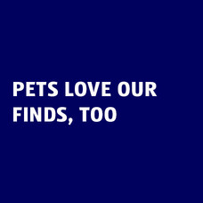 Pets Love Our Finds, Too