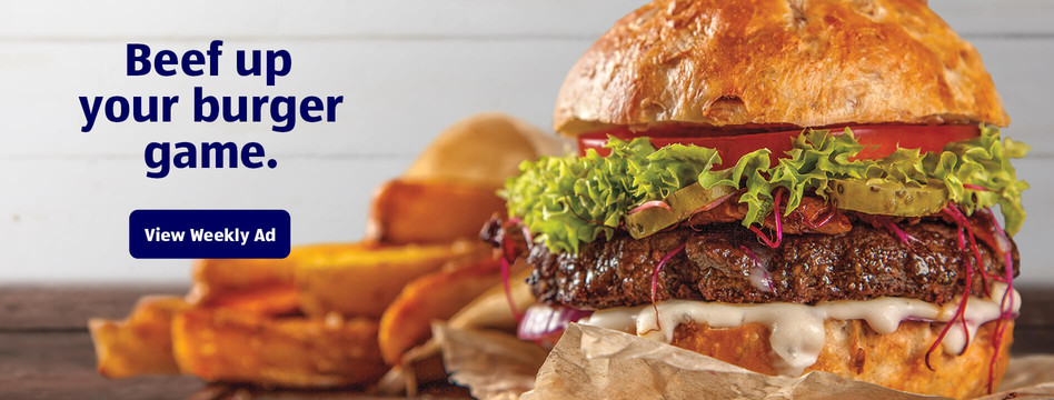Beef up your burger game. View Weekly Ad.
