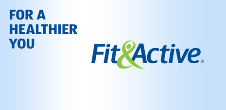 For a healthier you. Click to learn more about Fit & Active.