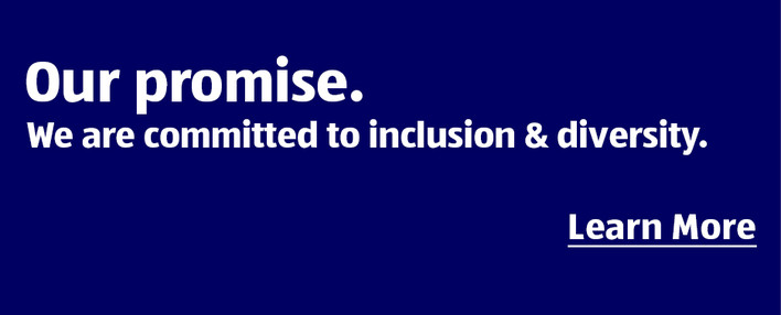 Our promise. We are committed to inclusion & diversity. Learn More.