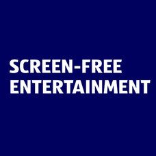 Screen-free entertainment