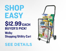 Shop easy. $12.99 each. Buyer's Pick! Welby Shopping/Utility Cart. Browse Details.