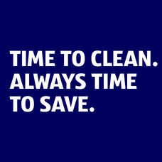 Time to clean. Always time to save.