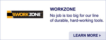 WORKZONE, durable, hard-working tools. Learn more.