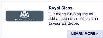 Royal Class. Men's Clothing. Learn More.