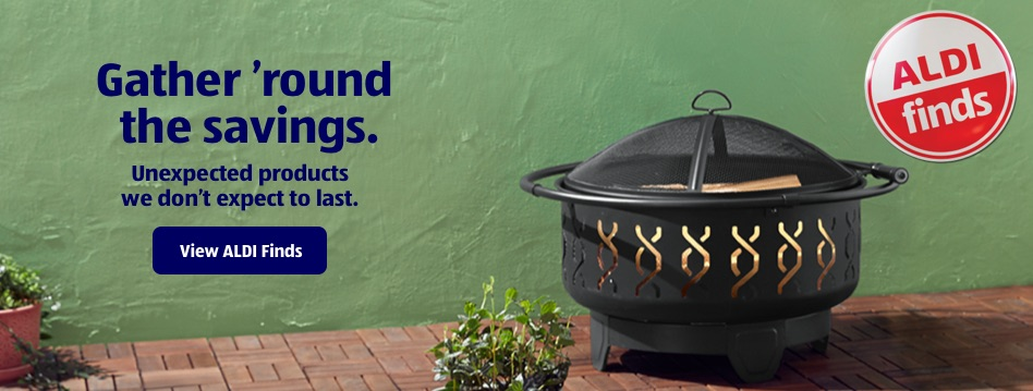 Gather 'round the savings. Unexpected products we don't expect to last. View ALDI Finds.
